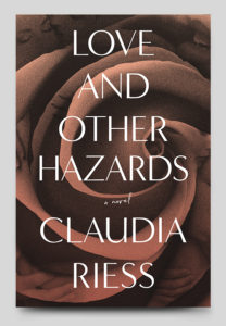 Love and Other Hazards by Claudia Riess